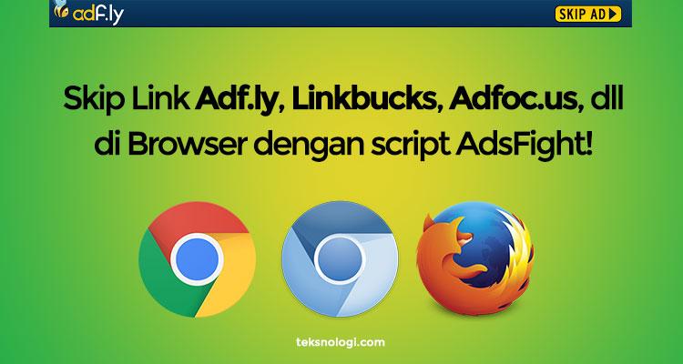 Cara Bypass + Skip Link Adf.ly, Linkbucks, dan Semacamnya, dengan Script AdsFight!