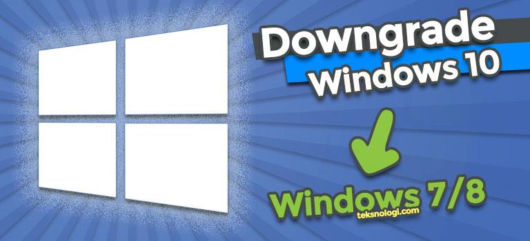 Cara Downgrade dari Windows 10 ke Windows 7/8 Tanpa Kehilangan Data