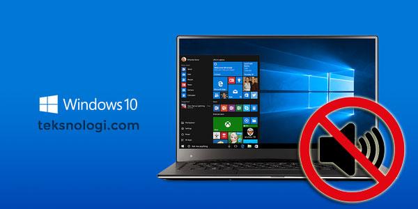 Cara Memperbaiki Suara yang Tidak Keluar di Windows 10