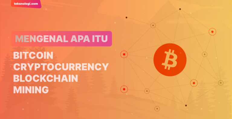 apa-itu-bitcoin-cryptocurrency-blockchain-mining-wallet