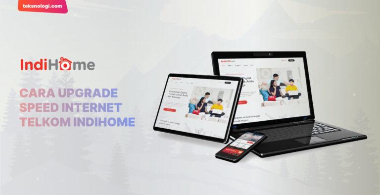 cara-upgrade-speed-internet-indihome-telkom