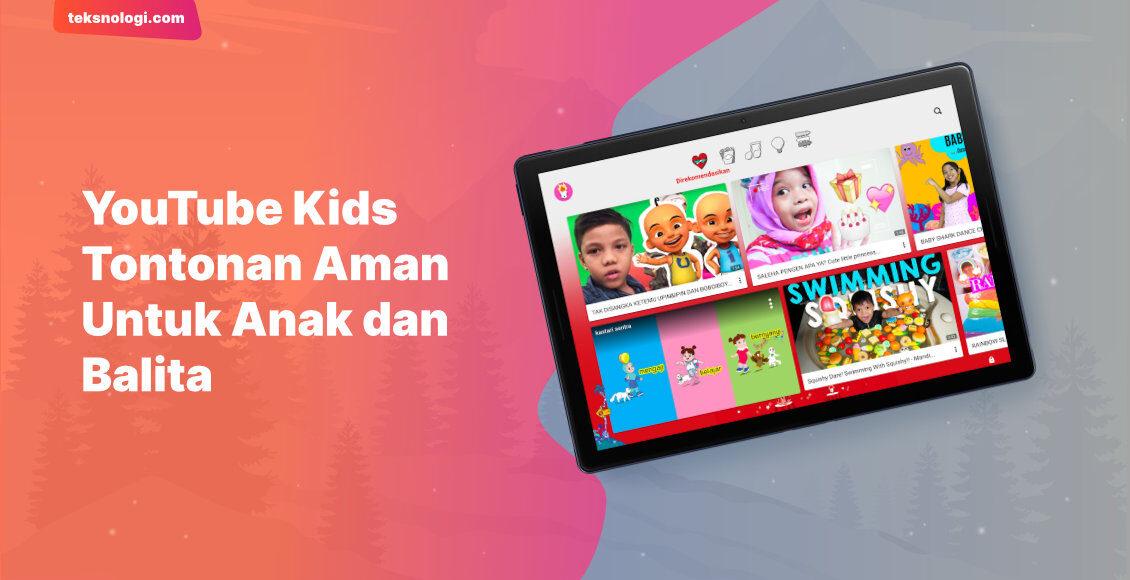 youtube-kids-tontonan-video-aman-untuk-anak-di-bawah-umur-dan-balita