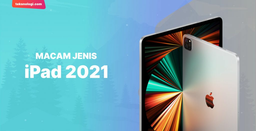 macam-jenis-ipad-2021-terbaru