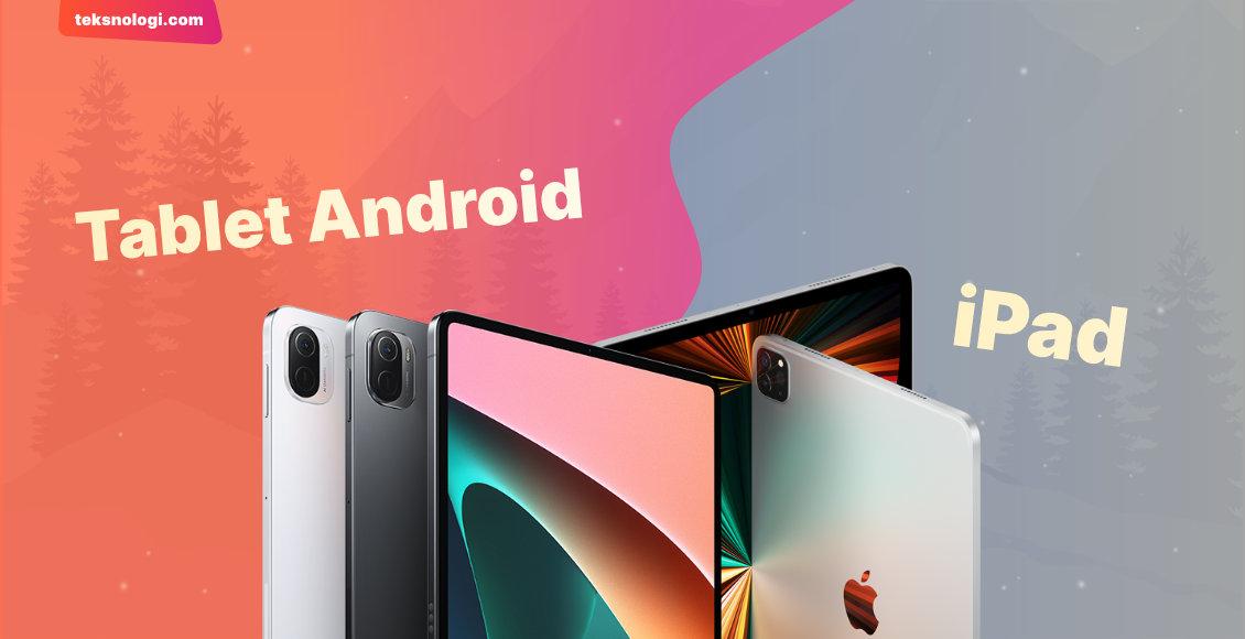 perbedaan-tablet-android-dan-ipad